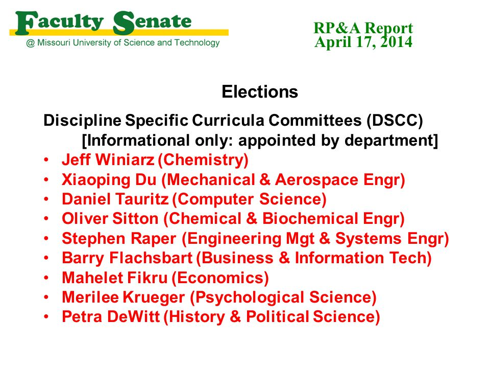 Elections Discipline Specific Curricula Committees (DSCC) [Informational only: appointed by department] Jeff Winiarz (Chemistry) Xiaoping Du (Mechanic