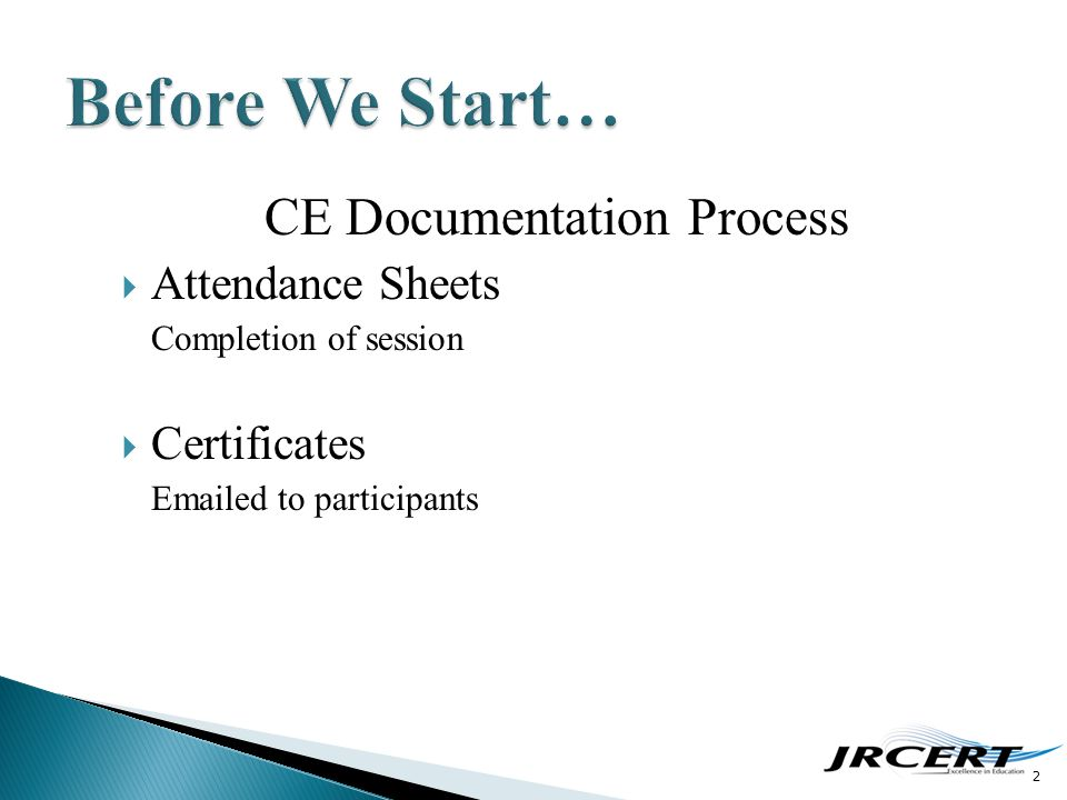 CE Documentation Process  Attendance Sheets Completion of session  Certificates Emailed to participants 2