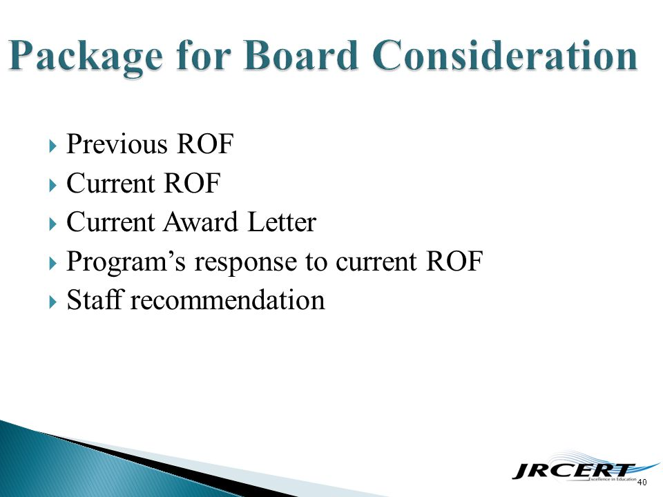  Previous ROF  Current ROF  Current Award Letter  Program's response to current ROF  Staff recommendation 40