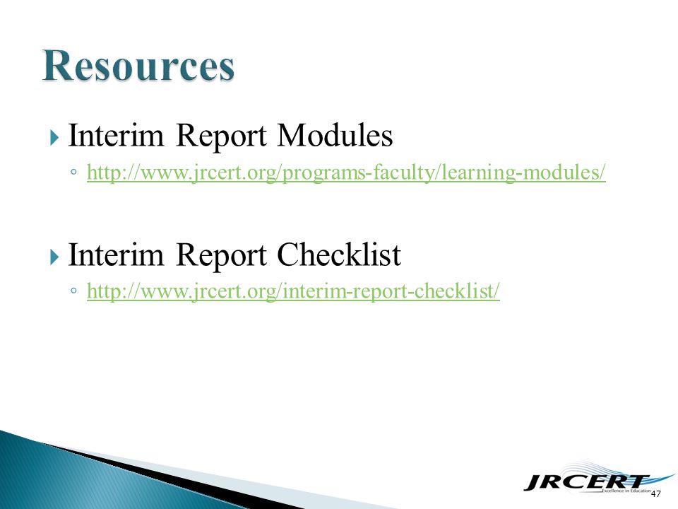  Interim Report Modules ◦ http://www.jrcert.org/programs-faculty/learning-modules/ http://www.jrcert.org/programs-faculty/learning-modules/  Interim