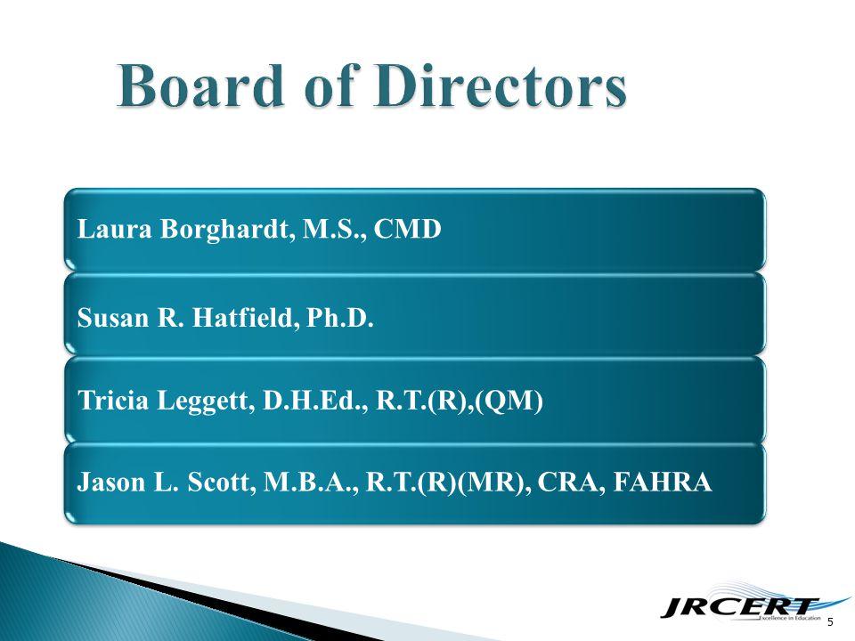 5 Laura Borghardt, M.S., CMD Susan R. Hatfield, Ph.D. Tricia Leggett, D.H.Ed., R.T.(R),(QM) Jason L. Scott, M.B.A., R.T.(R)(MR), CRA, FAHRA