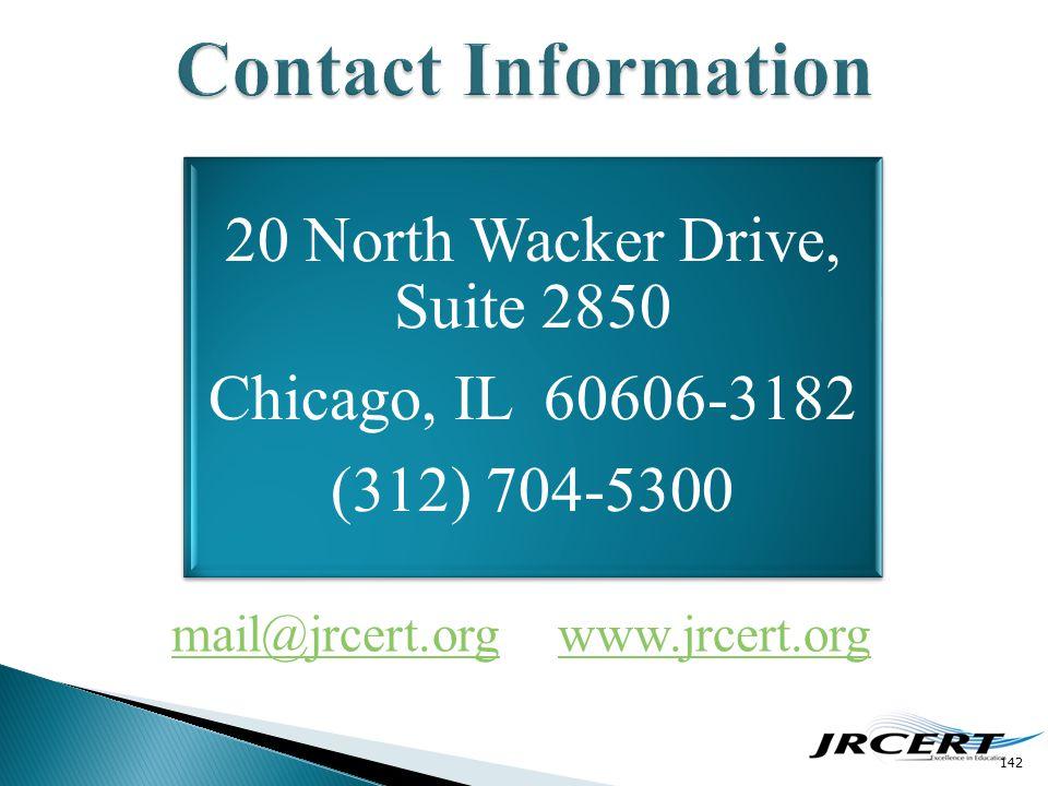 mail@jrcert.orgmail@jrcert.org www.jrcert.orgwww.jrcert.org 142 20 North Wacker Drive, Suite 2850 Chicago, IL 60606-3182 (312) 704-5300