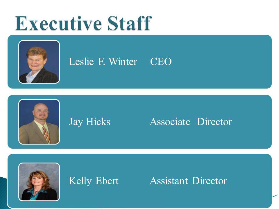 Leslie F. Winter CEO Jay Hicks Associate Director Kelly Ebert Assistant Director