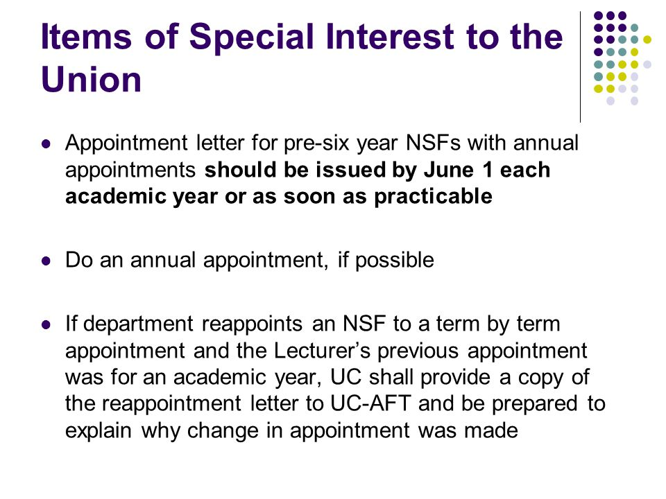 Items of Special Interest to the Union Appointment letter for pre-six year NSFs with annual appointments should be issued by June 1 each academic year