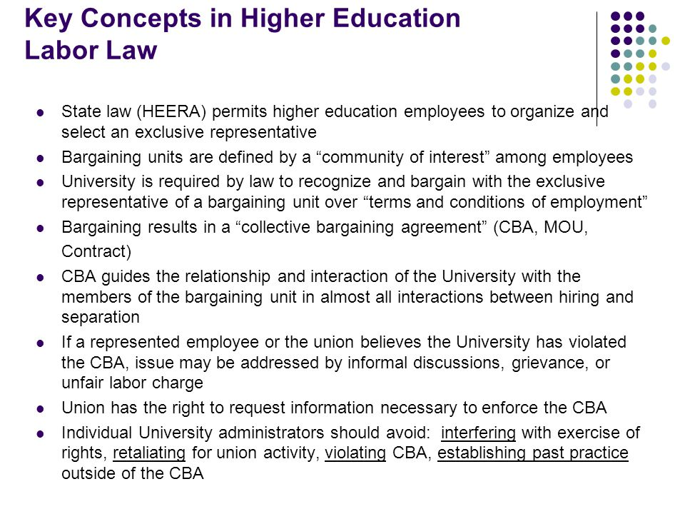 Key Concepts in Higher Education Labor Law State law (HEERA) permits higher education employees to organize and select an exclusive representative Bar