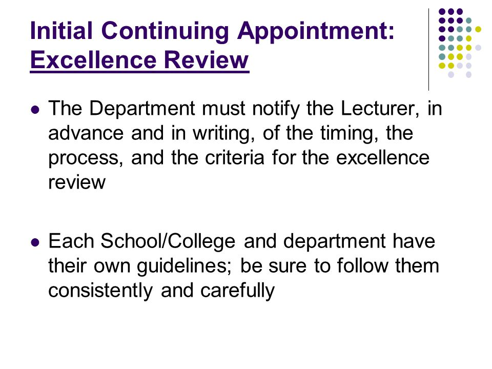 Initial Continuing Appointment: Excellence Review The Department must notify the Lecturer, in advance and in writing, of the timing, the process, and
