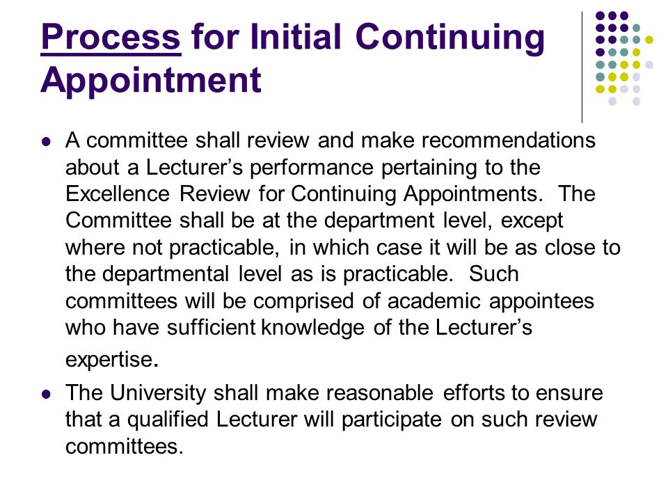 Process for Initial Continuing Appointment A committee shall review and make recommendations about a Lecturer's performance pertaining to the Excellen