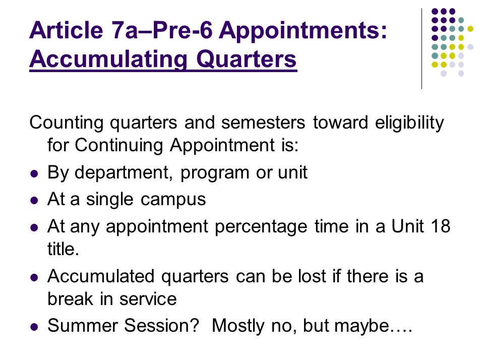 Article 7a–Pre-6 Appointments: Accumulating Quarters Counting quarters and semesters toward eligibility for Continuing Appointment is: By department,