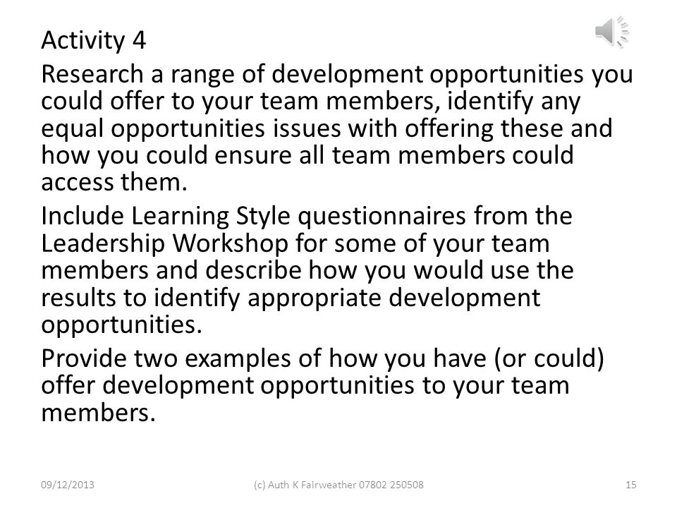 Development Opportunities You have a number of options for developing a team member to do their job better or to provide further career development: O