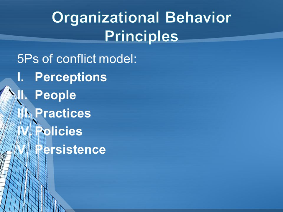 5Ps of conflict model: I.Perceptions II.People III.Practices IV.Policies V.Persistence