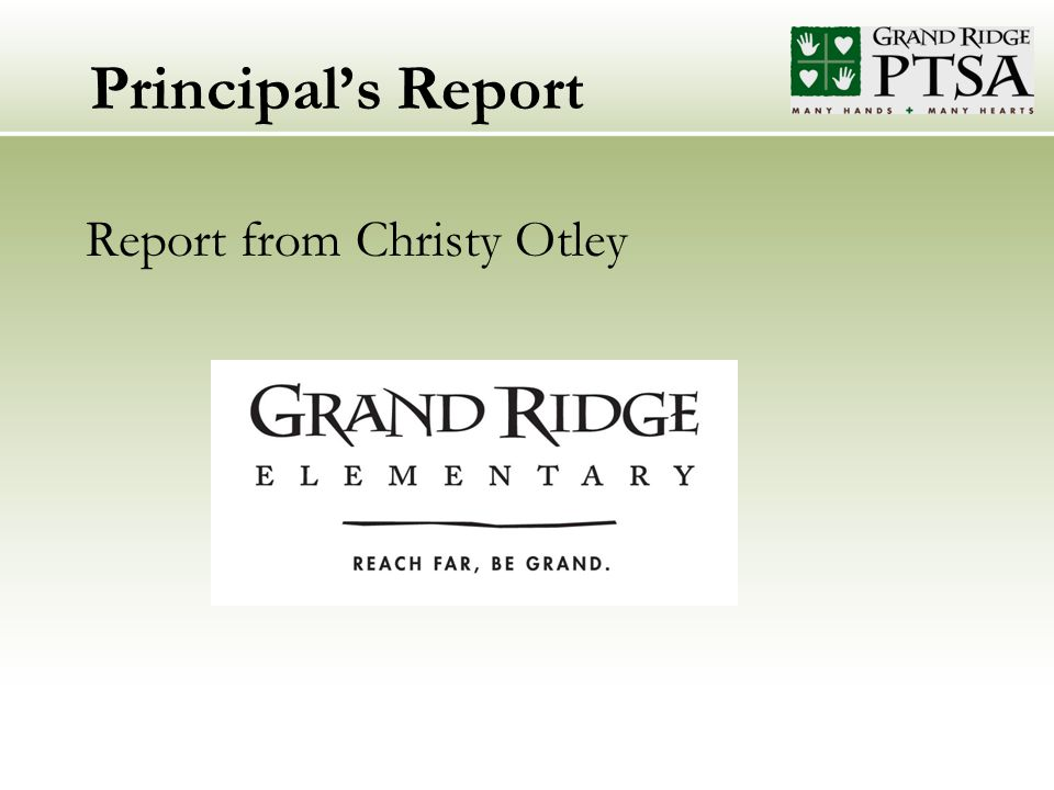 Principal's Report Report from Christy Otley
