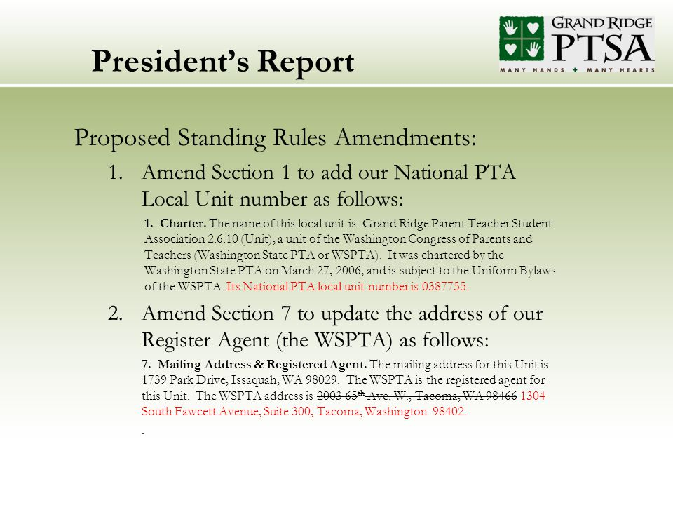 President's Report Proposed Standing Rules Amendments: 1.Amend Section 1 to add our National PTA Local Unit number as follows: 1.