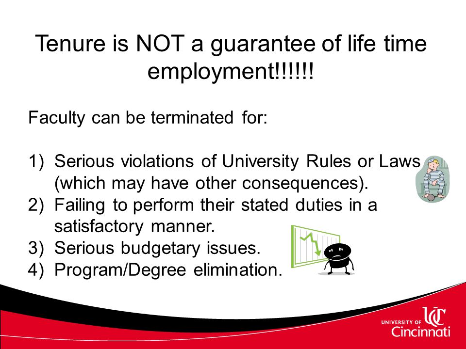 However, tenured faculty are entitled to due process prior to termination.