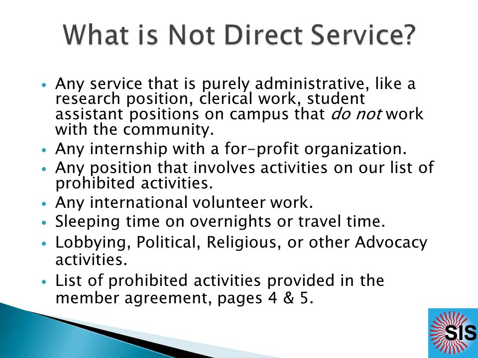 Any service that is purely administrative, like a research position, clerical work, student assistant positions on campus that do not work with the community.