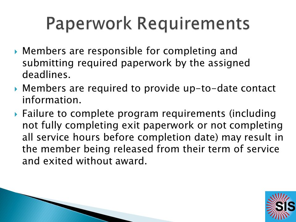  Members are responsible for completing and submitting required paperwork by the assigned deadlines.
