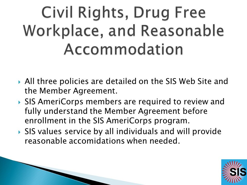  All three policies are detailed on the SIS Web Site and the Member Agreement.