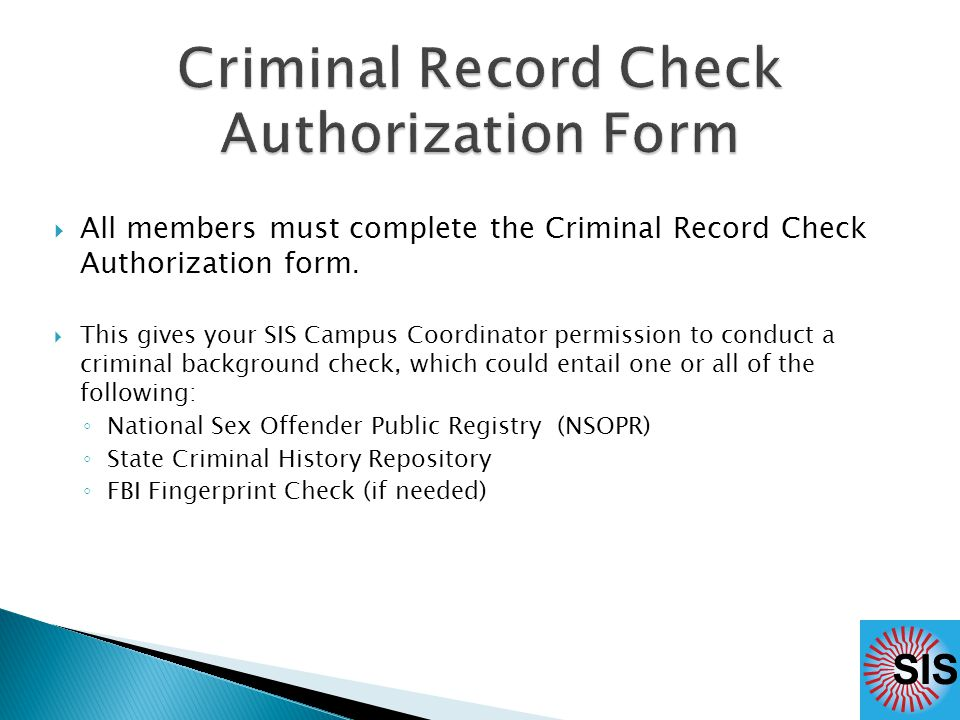  All members must complete the Criminal Record Check Authorization form.