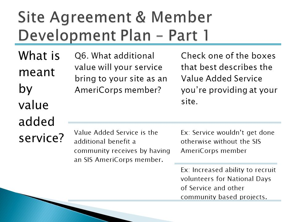 What is meant by value added service? Q6. What additional value will your service bring to your site as an AmeriCorps member? Check one of the boxes t
