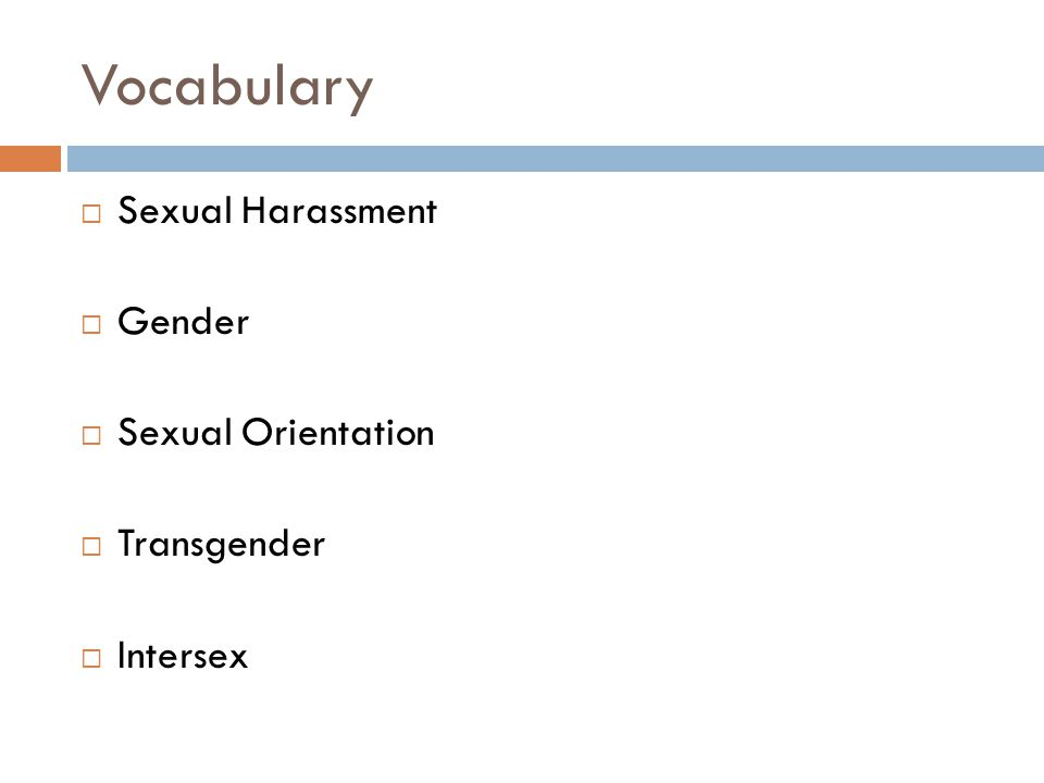 Vocabulary  Sexual Harassment  Gender  Sexual Orientation  Transgender  Intersex