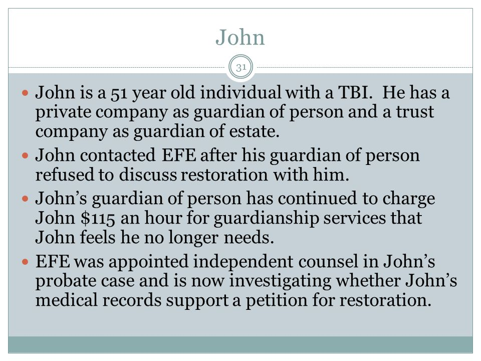 John John is a 51 year old individual with a TBI.