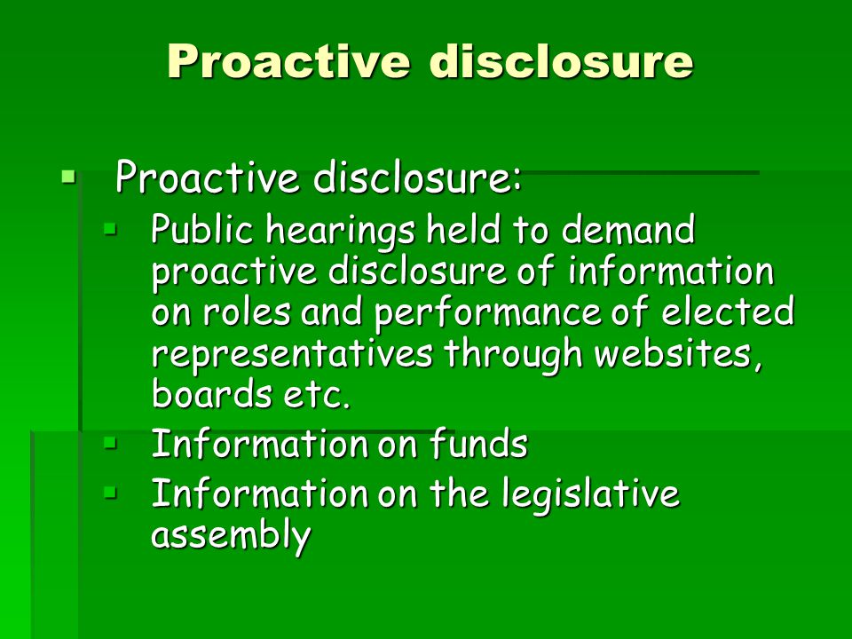  Proactive disclosure:  Public hearings held to demand proactive disclosure of information on roles and performance of elected representatives throu