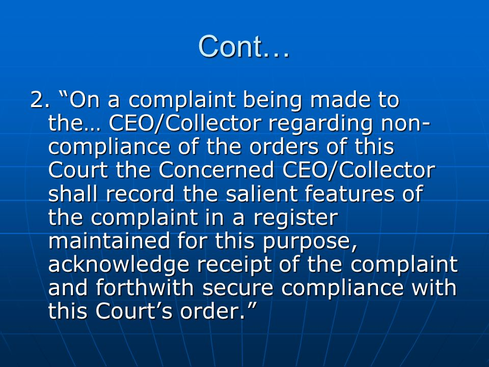 "Cont… 2. ""On a complaint being made to the… CEO/Collector regarding non- compliance of the orders of this Court the Concerned CEO/Collector shall reco"