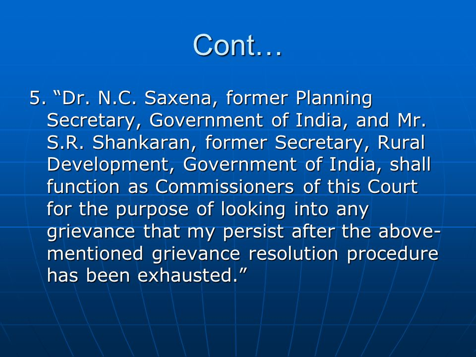 "Cont… 5. ""Dr. N.C. Saxena, former Planning Secretary, Government of India, and Mr. S.R. Shankaran, former Secretary, Rural Development, Government of"