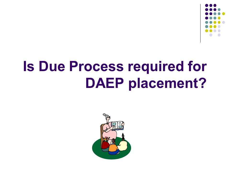 Is Due Process required for DAEP placement?
