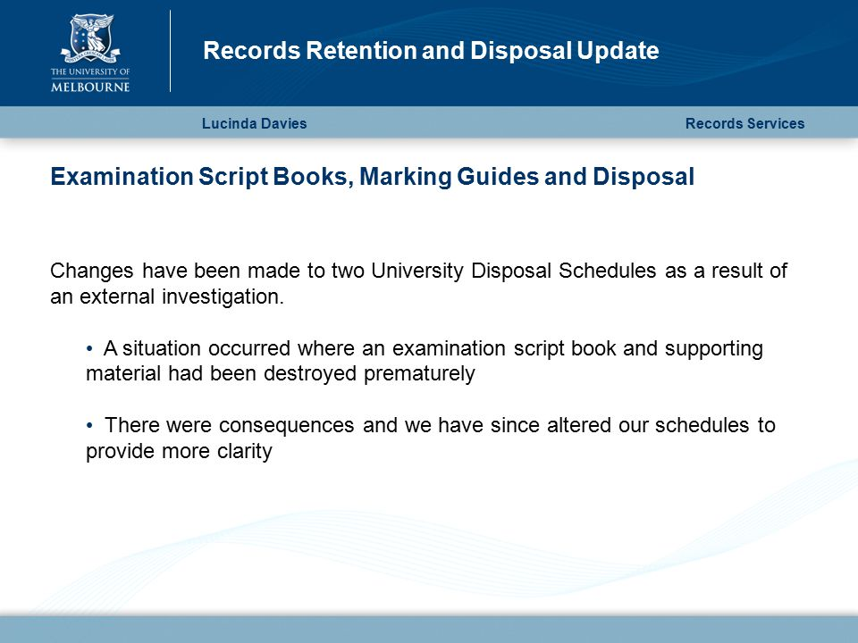 Examination Script Books, Marking Guides and Disposal Changes have been made to two University Disposal Schedules as a result of an external investigation.