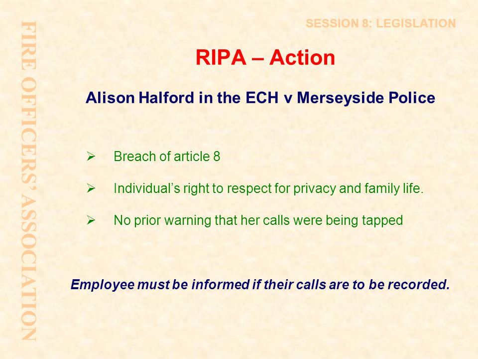 RIPA – Action  Breach of article 8  Individual's right to respect for privacy and family life.  No prior warning that her calls were being tapped E