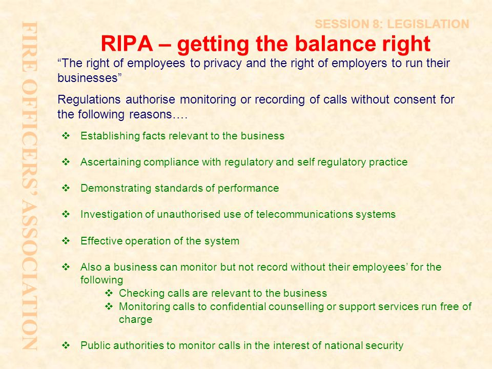 """RIPA – getting the balance right """"The right of employees to privacy and the right of employers to run their businesses"""" Regulations authorise monitori"""