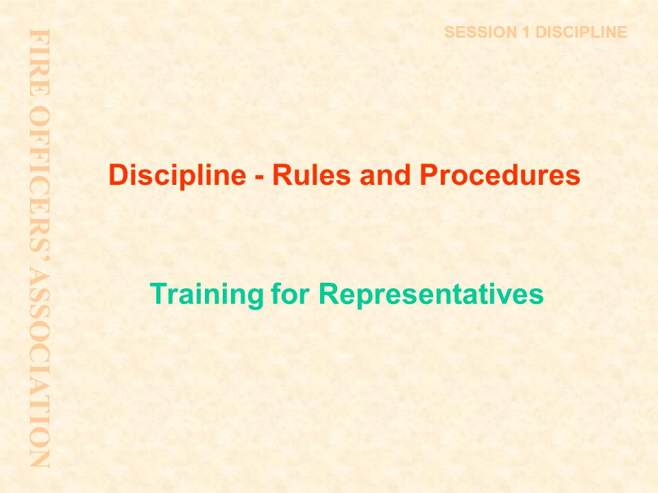 Role of the companion – in investigative meetings To ensure that the investigation and or meeting is: Conducted fairly That the employee understands the questions being put They are not there to speak on behalf of the employee Or the witnesses being interviewed FIRE OFFICERS' ASSOCIATION SESSION 4: DISCIPLINE