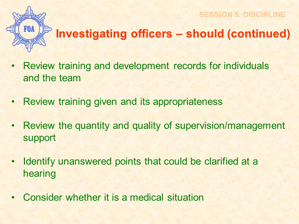Investigating officers – should (continued) Review training and development records for individuals and the team Review training given and its appropr