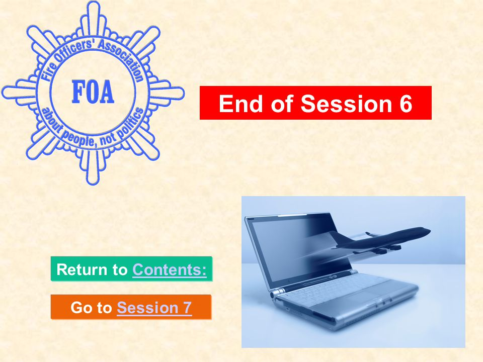Return to Contents:Contents: End of Session 6 Go to Session 7Session 7
