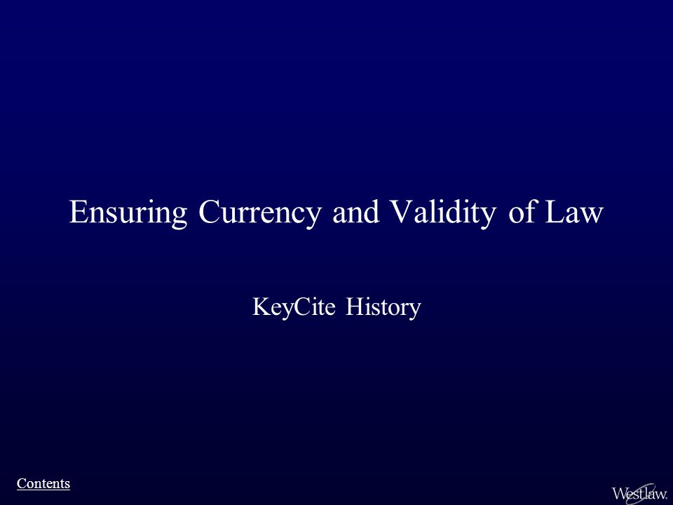 Ensuring Currency and Validity of Law KeyCite History Contents