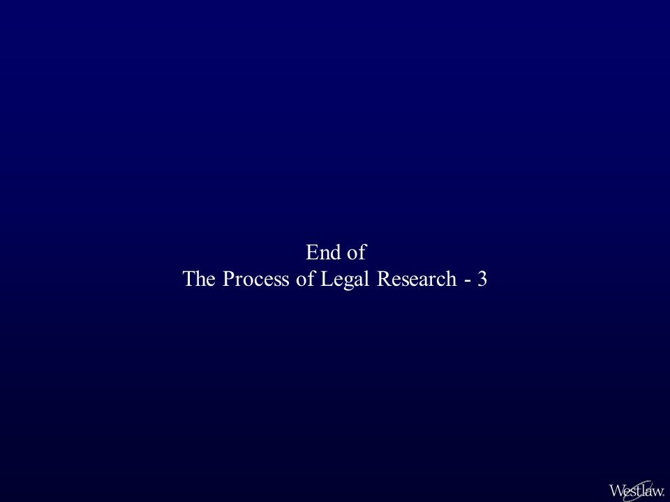 End of The Process of Legal Research - 3