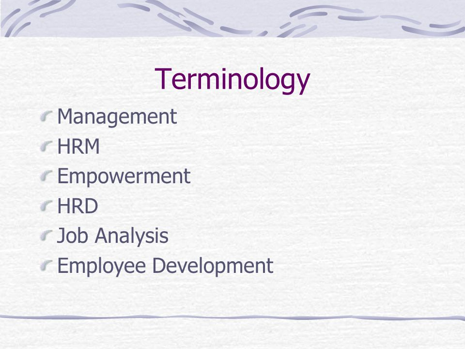 Terminology Management HRM Empowerment HRD Job Analysis Employee Development