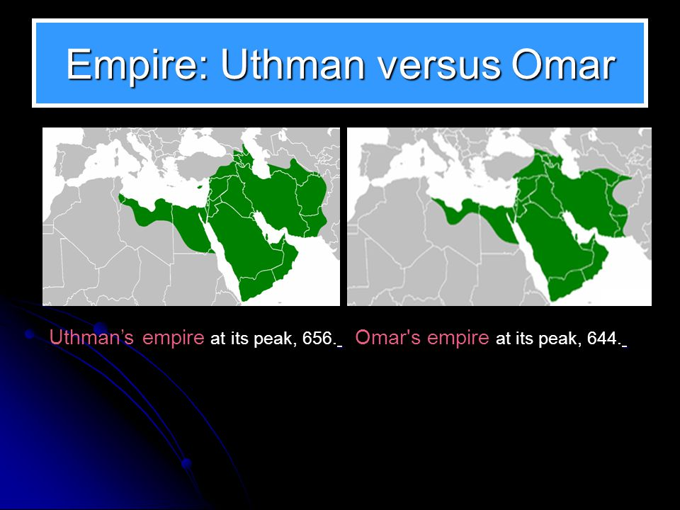 Uthman: Military Inroads Navy, conquering Cypress & Sicily Campaign: North Africa Nubia invasion Conquering Afghanistan Crush Persian & Byzantine Rebe