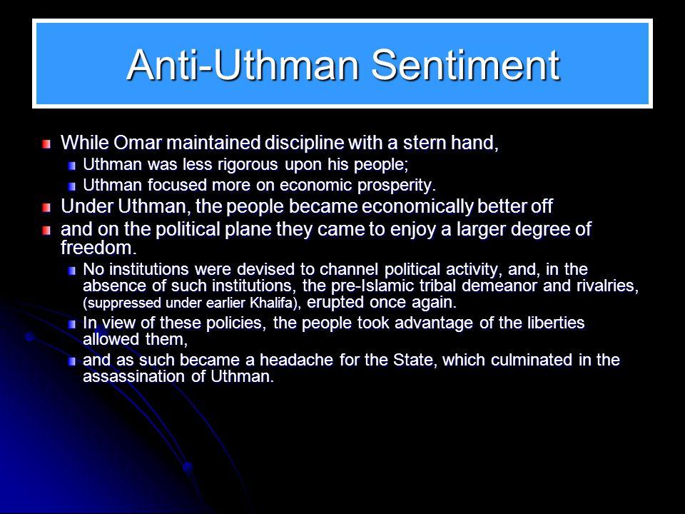Empire: Uthman versus Omar Omar's empire at its peak, 644. Uthman's empire at its peak, 656.