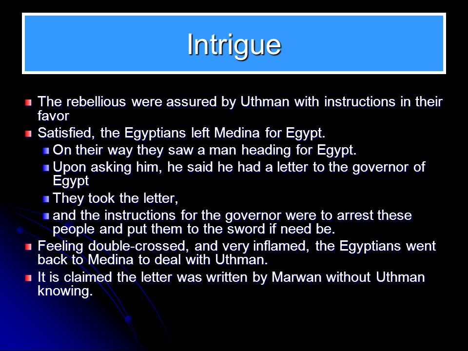 Before the Siege of Uthman The situation in Medina was a big gain for the rebels. When they discovered that people of Medina would offer no resistance