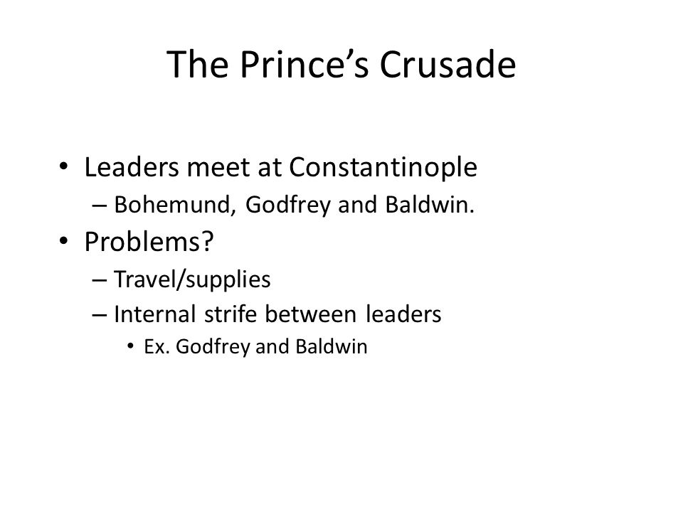 The Prince's Crusade Leaders meet at Constantinople – Bohemund, Godfrey and Baldwin.