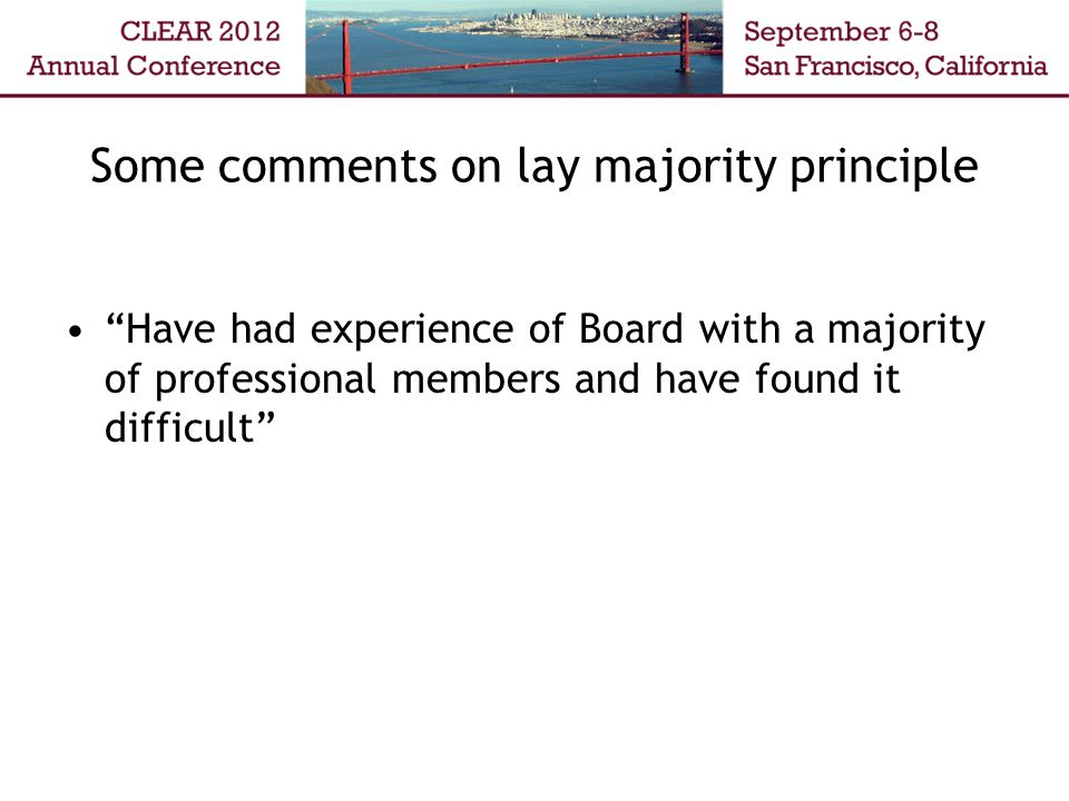 "Some comments on lay majority principle ""Have had experience of Board with a majority of professional members and have found it difficult"""