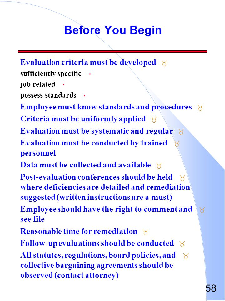 58 Before You Begin _ Evaluation criteria must be developed sufficiently specific job related possess standards _ Employee must know standards and pro