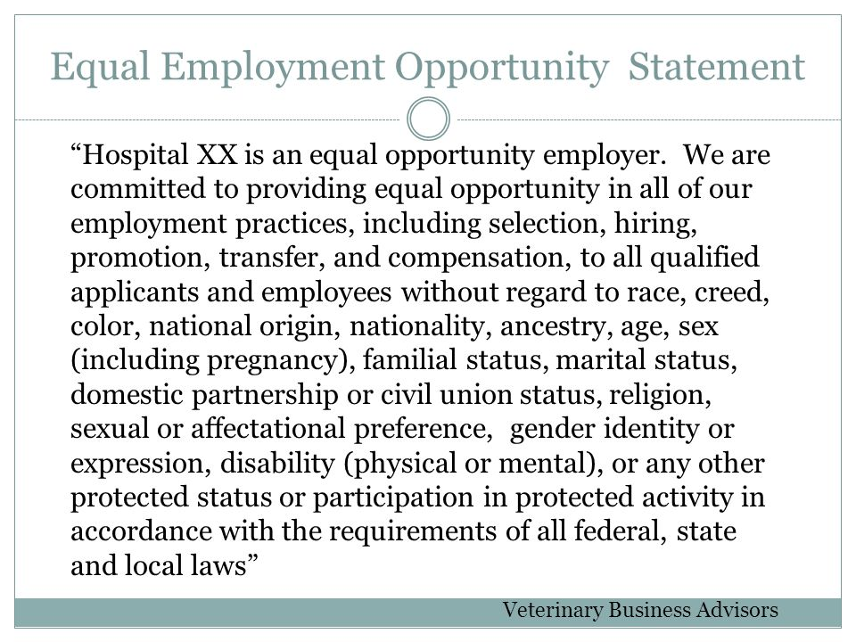Equal Employment Opportunity Statement Hospital XX is an equal opportunity employer.