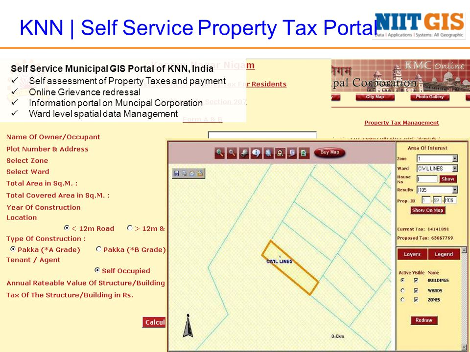 Self Service Municipal GIS Portal of KNN, India Self assessment of Property Taxes and payment Online Grievance redressal Information portal on Muncipal Corporation Ward level spatial data Management KNN | Self Service Property Tax Portal