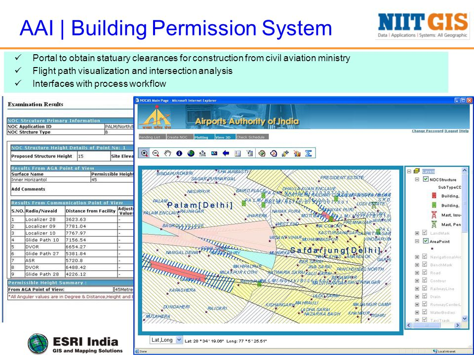 AAI | Building Permission System 25 Portal to obtain statuary clearances for construction from civil aviation ministry Flight path visualization and intersection analysis Interfaces with process workflow