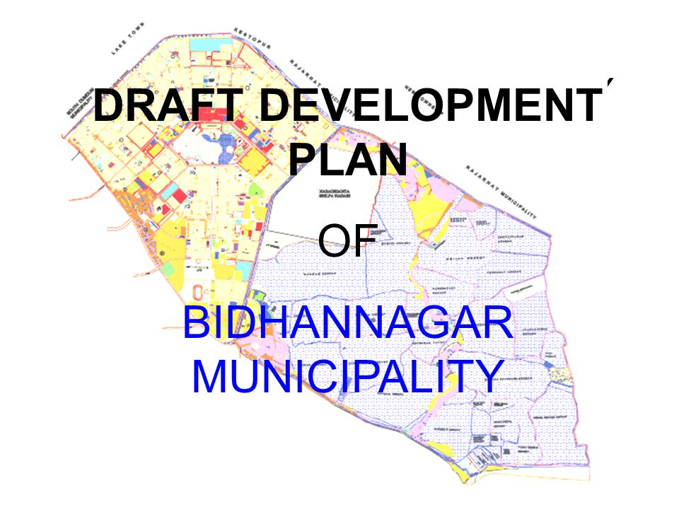 BIDHANNAGAR MUNICIPALITY DRAFT DEVELOPMENT PLAN OF BIDHANNAGAR MUNICIPALITY