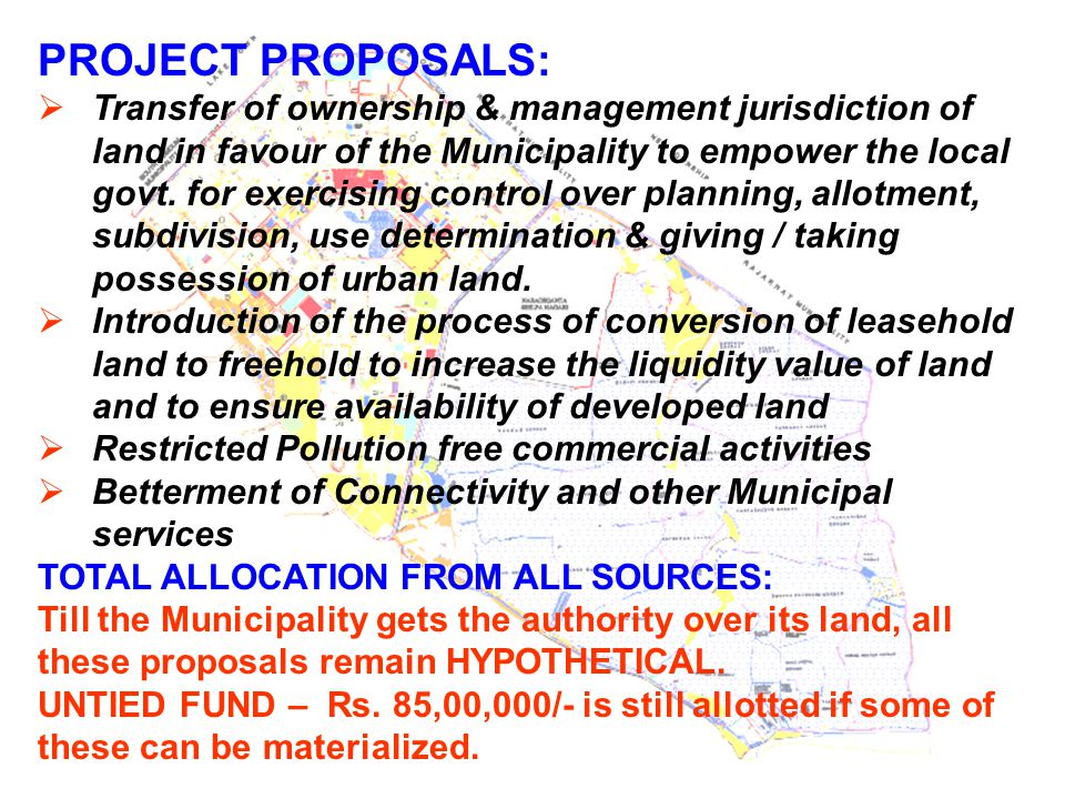 PROJECT PROPOSALS:  Transfer of ownership & management jurisdiction of land in favour of the Municipality to empower the local govt. for exercising c