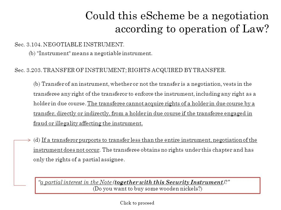 (d) If a transferor purports to transfer less than the entire instrument, negotiation of the instrument does not occur.