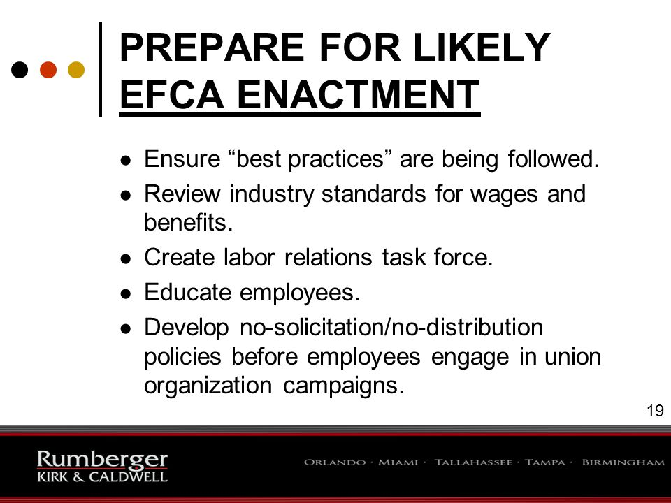 19 PREPARE FOR LIKELY EFCA ENACTMENT ● Ensure best practices are being followed.